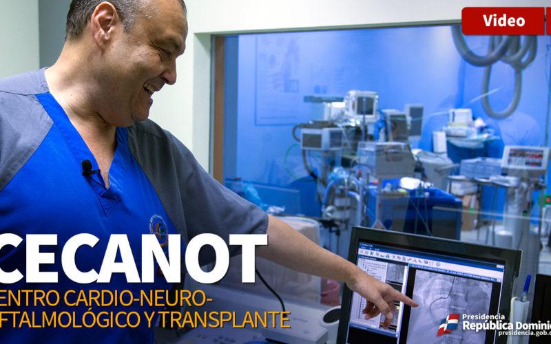 En video, la historia del Cecanot ( Centro Cardio-Neuro-Oftalmológico y Trasplante )