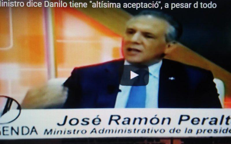 """(Video) Ministro Peralta dice a pesar de Odebrecht y """"los verdes"""", Danilo mantiene """"altísima aceptacion""""; en encuesta marcó 73%"""