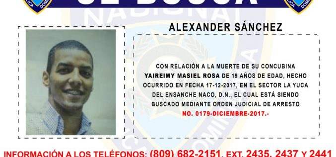 La Policía busca a Alexander Sánchez por la muerte de Yaireimy Masiel en La Yuca de Naco